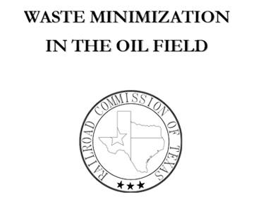 Waste Minimization in the Oil Field